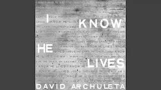 Checkout David Archuleta new song I know he lives & its lyrics