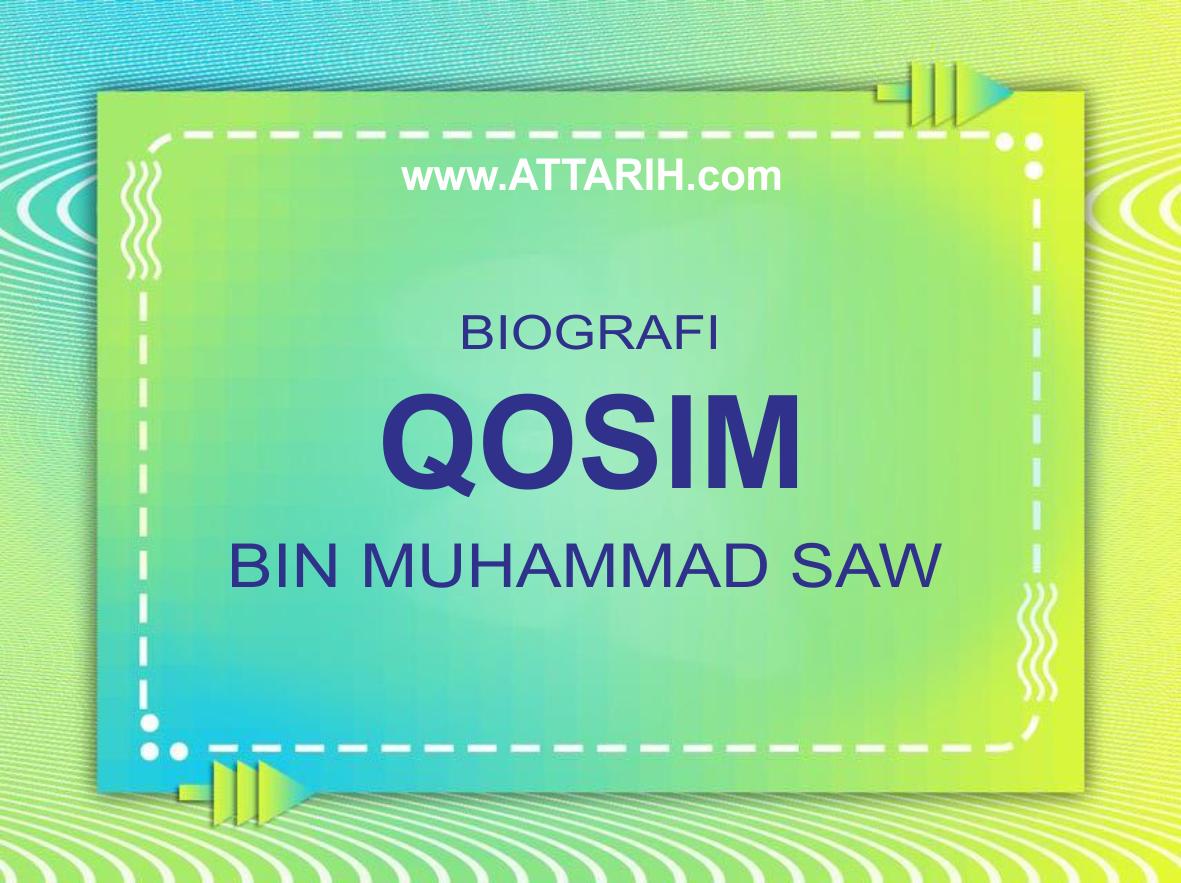 Biografi Qosim bin Rosulullah Muhammad SAW