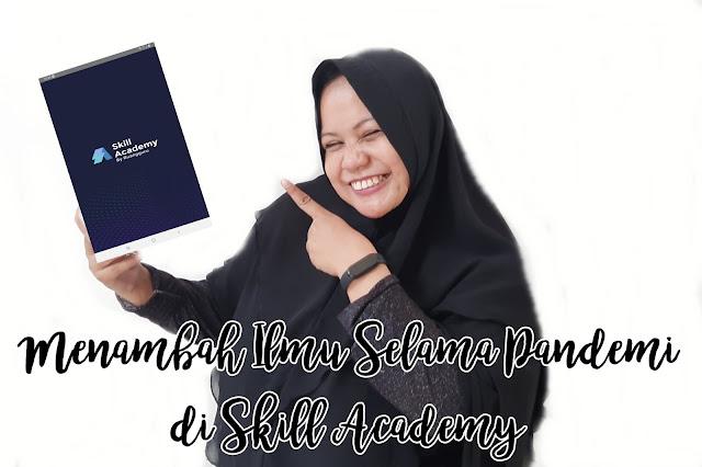 Menambah Ilmu Selama Pandemi di Skill Academy. Ini Cara Membeli Kelas di Skill Academy!