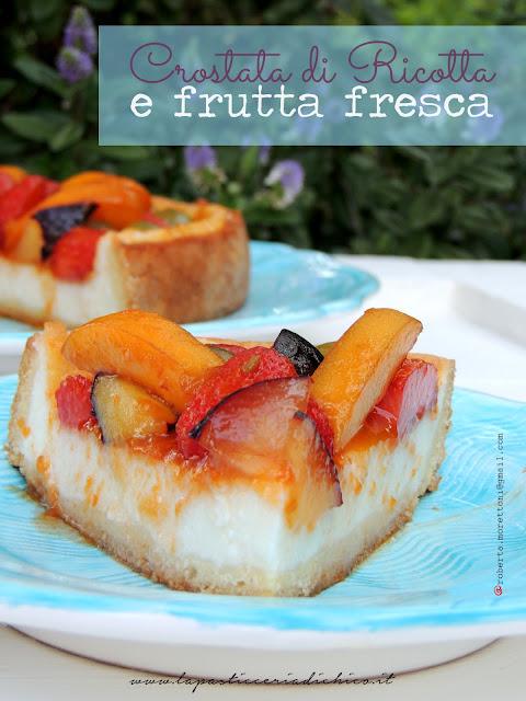 Crostata di ricotta e frutta fresca - www.lapasticceriadichico.it
