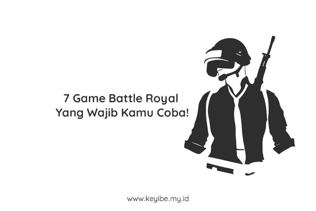 7 Game Battle Royal Yang Wajib Kamu Coba!