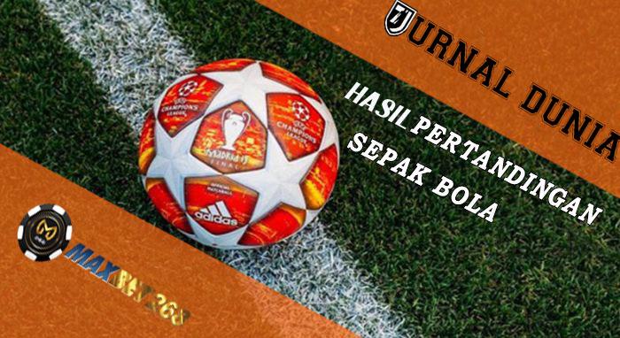 Hasil Pertandingan Sepakbola Tanggal 20 - 21 Oktober 2020