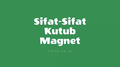 Sifat Kutub Magnet