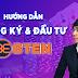 Hướng dẫn đăng kí tài khoản và đầu tư Bten vip