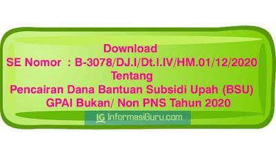 Download SE Nomor  : B-3078/DJ.I/Dt.I.IV/HM.01/12/2020 Tentang Jadwal Pencairan Dana Bantuan Subsidi Upah (BSU) GPAI Bukan PNS Tahun 2020 I PDF