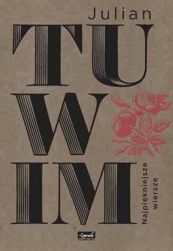 Najpiękniejsze Wiersze Julian Tuwim Nasz Zaczytany świat