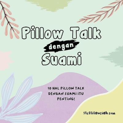 Pillow Talk dengan Suami