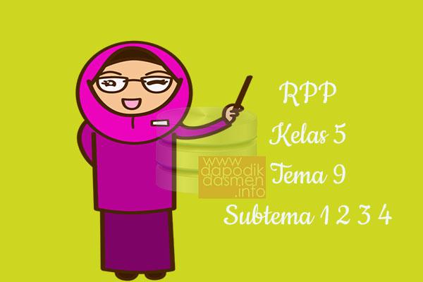 RPP Kelas 5 Tema 9 Subtema 1 2 3 4 Revisi
