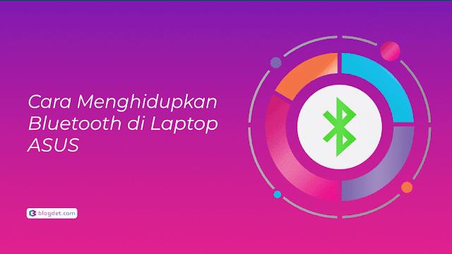 Cara menghidupkan bluetooth di laptop asus dan laptop lainnya