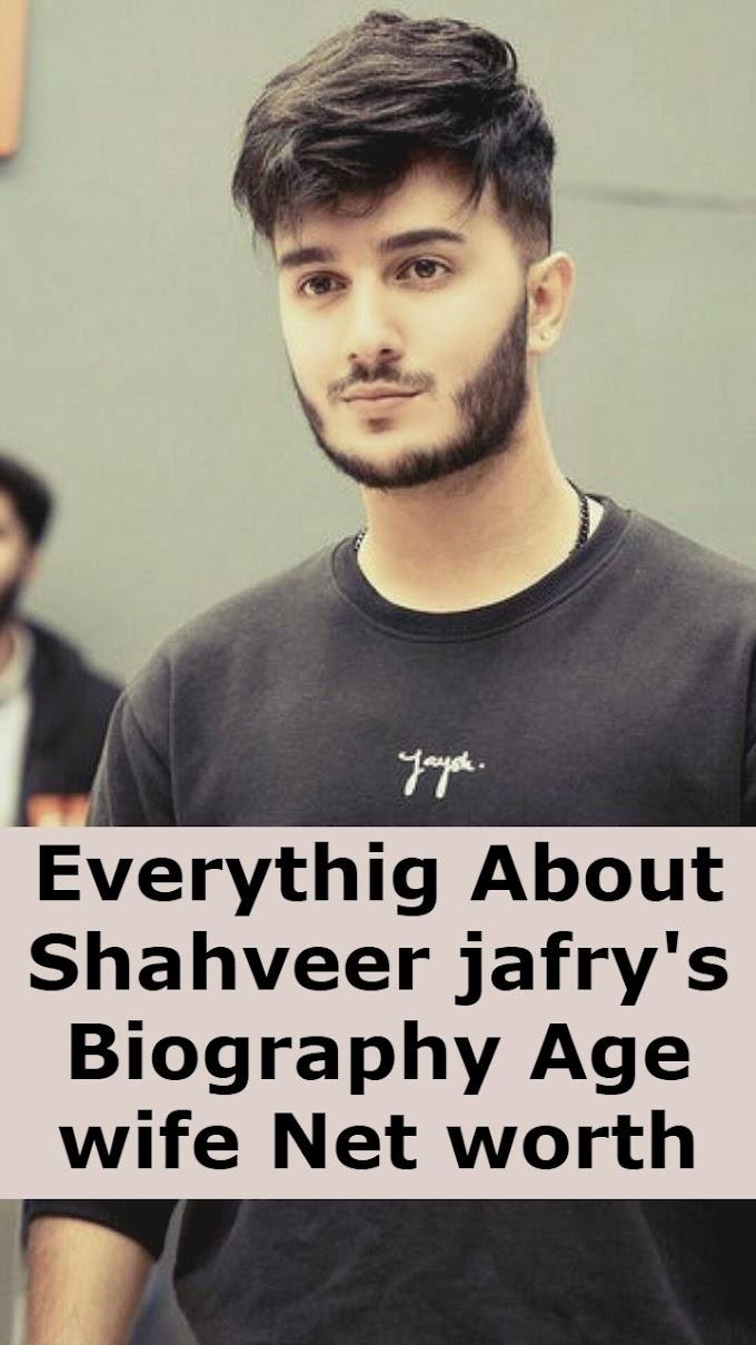 Shahveer jafry Biography Age wife Net worth