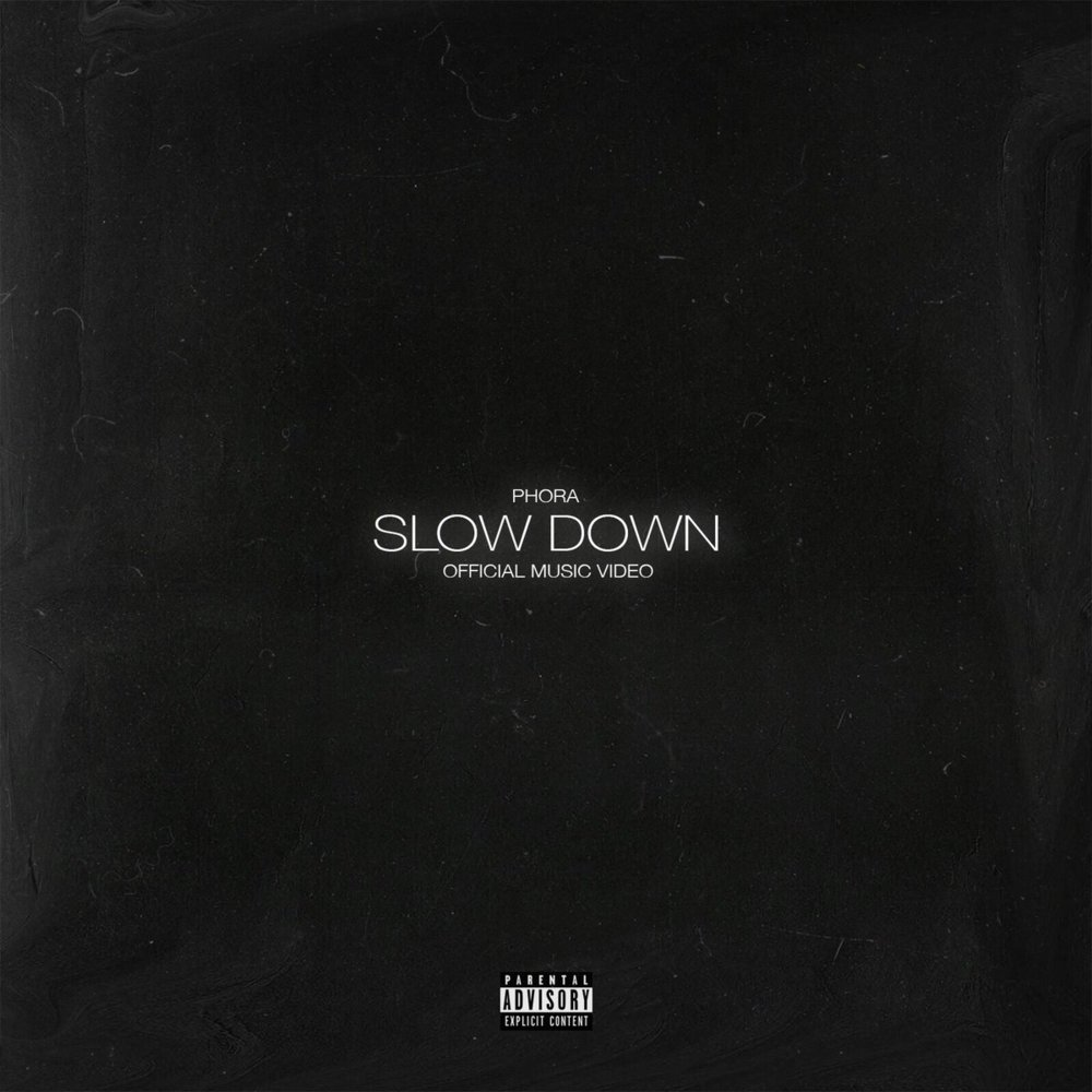 Phora - Slow Down Lyrics