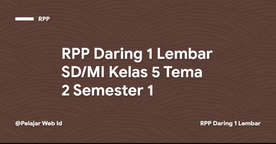 Download RPP Daring 1 Lembar SD/MI Kelas 5 Tema 2 Semester 1