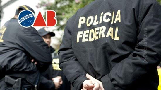 pf mandados busca investigacao integrantes oab