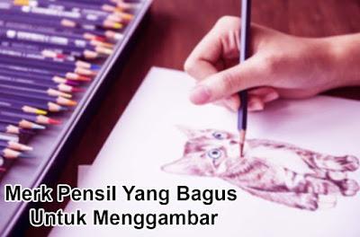 Begini Merk Pensil Yang Bagus Untuk Menggambar