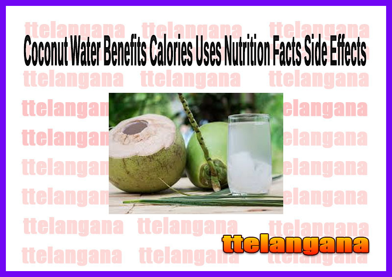 Coconut Water Benefits Calories Uses Nutrition Facts Side Effects
