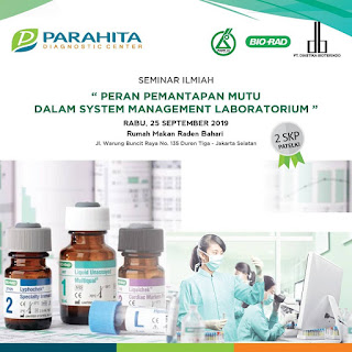 Seminar Ilmiah Parahita Diagnostic Center 2019 | Peran Pemantapan Mutu Dalam System Management Laboratorium