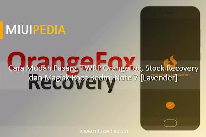 Cara Mudah Pasang TWRP OrangeFox, Stock Recovery dan Magisk Root Redmi Note 7 [Lavender]