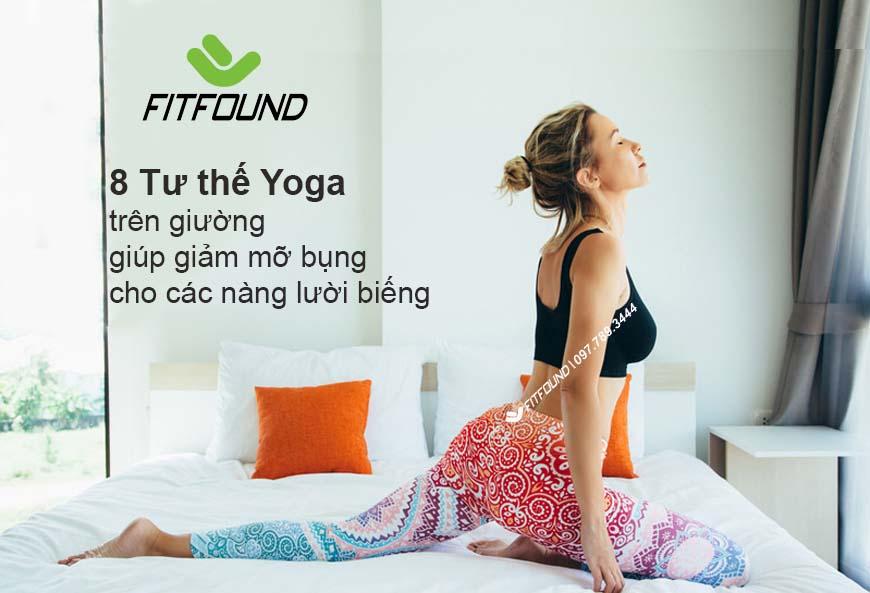 8-tu-the-yoga-tap-ngay-tren-giuong-giup-giam-mo-bung-nhanh-chong-cho-cac-nang-luoi-bieng