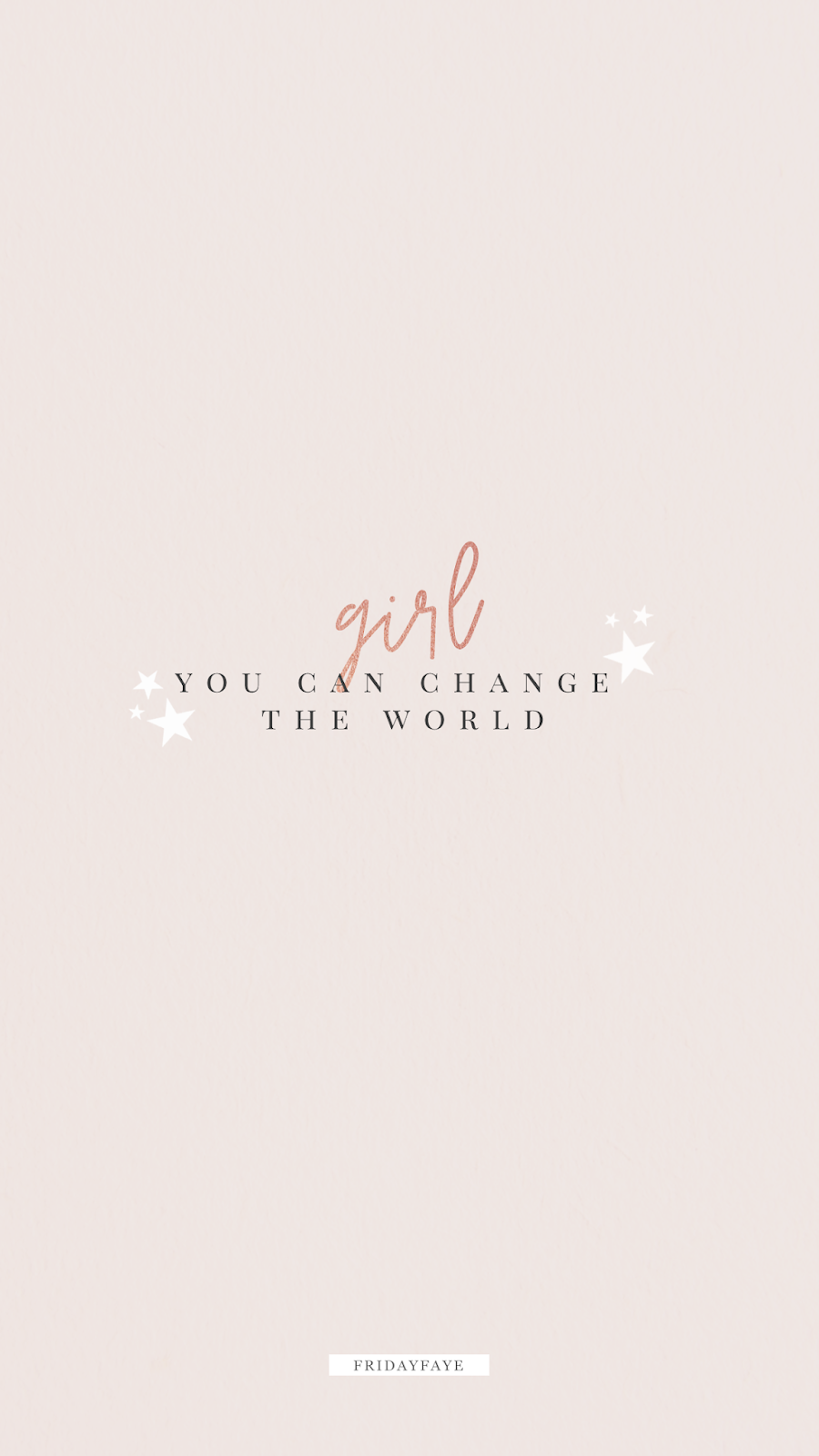 """Text on pink background """"Girl you can change the world"""""""
