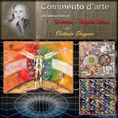 Commenti d'arte della poetessa e scrittrice Victoria Dragone, sull'opera di Ramón Rivas e il suo lavoro attraverso il Rivismo