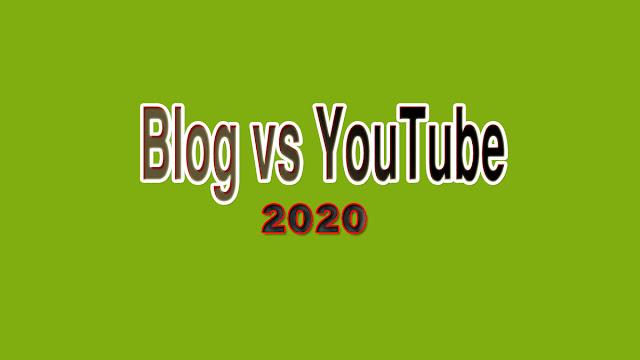 Blog vs YouTube what to start in 2020