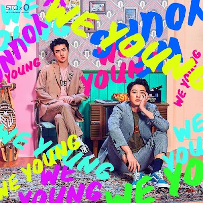 Lirik Lagu Chanyeol & Sehun - We Young (Chinese Ver) [Romanization & Chinese]