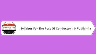Syllabus For The Post Of Conductor :- HPU Shimla