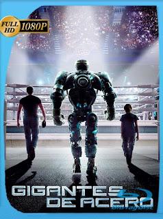 Gigantes de acero (Real Steel) (2011) HD [1080p] Latino [GoogleDrive] SilvestreHD