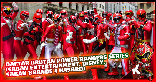 Daftar Urutan Power Rangers Series (Saban Entertainment, Disney, Saban Brands & Hasbro)