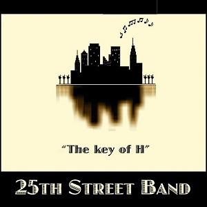 Gigismooth: 25th Street Band - The Key of H (2007)