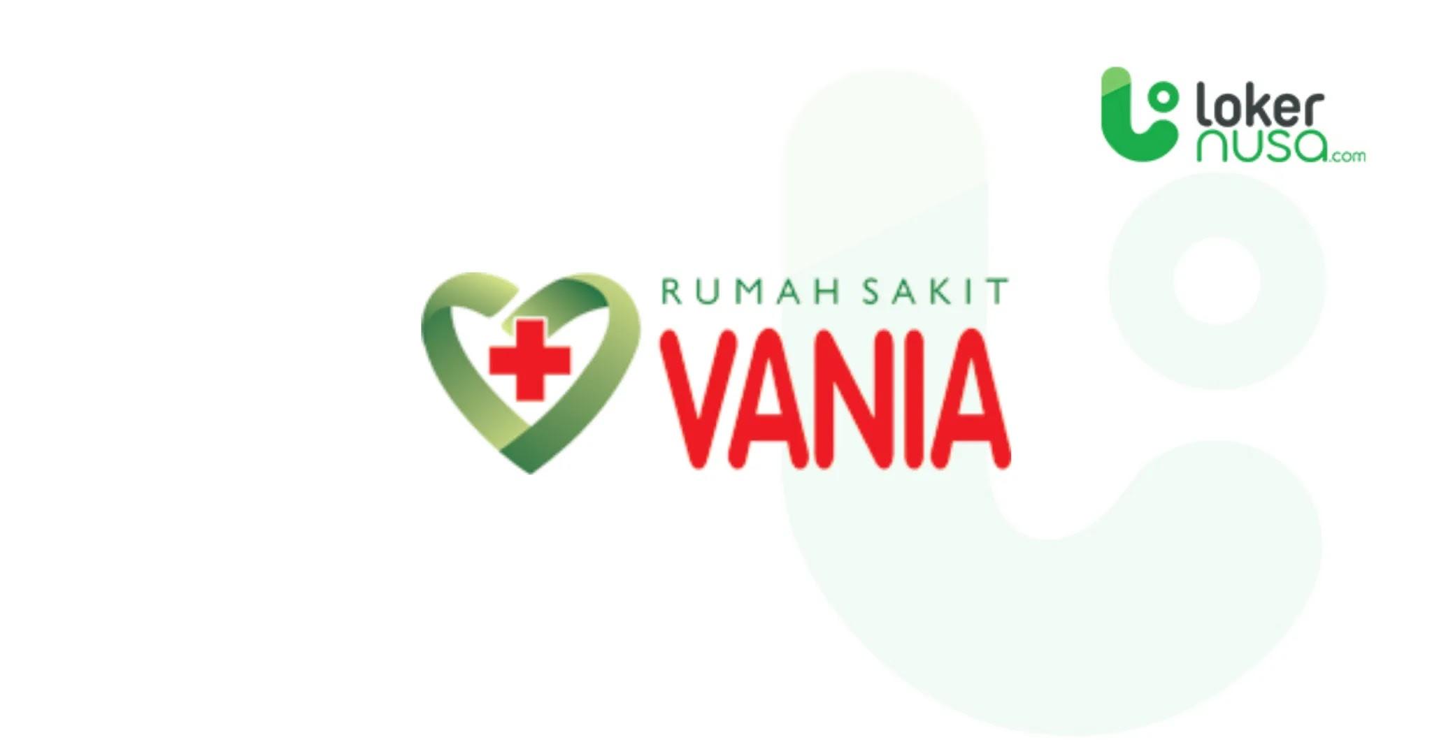 Lowongan kerja medis terbaru kali ini berasal dari Rumah Sakit (RS) Vania
