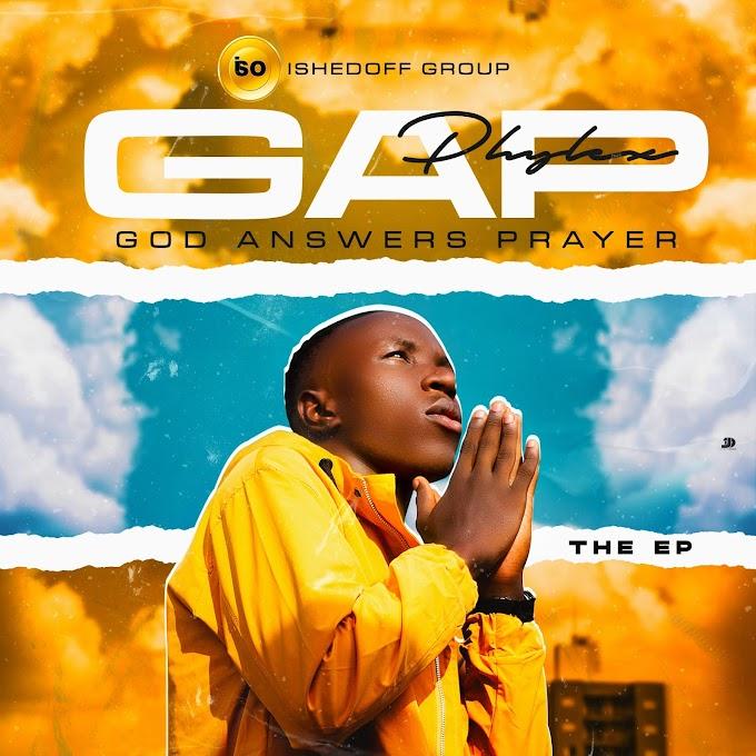 Full EP: Phylex - God Answers Prayer (GAP)