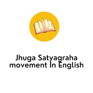 Jhuga Satyagraha movement In English