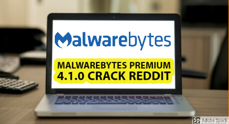 Malwarebytes Premium 4.1.0 Lifetime Crack reddit 2020
