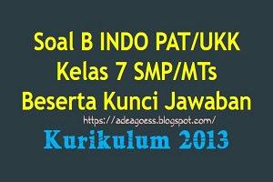 Download Soal PAT/UKK B INDONESIA Kelas 7 SMP/MTs K-13 Beserta Kunci Jawaban