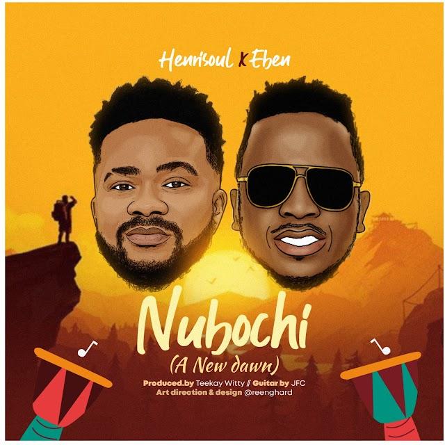 Music: Nubochi (A New Dawn) - Henrisoul feat Eben