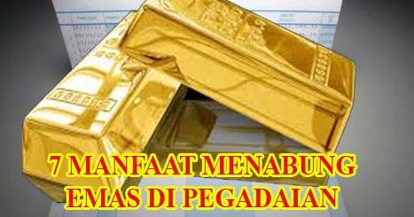 7 MANFAAT MENABUNG EMAS DI PEGADAIAN - husnuls492.com
