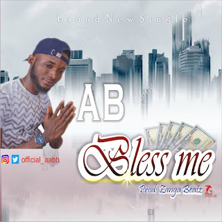 DOWNLOAD MP3 : A B -- BLESS ME