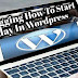 Blogging How To Start Today In WordPress Full Details