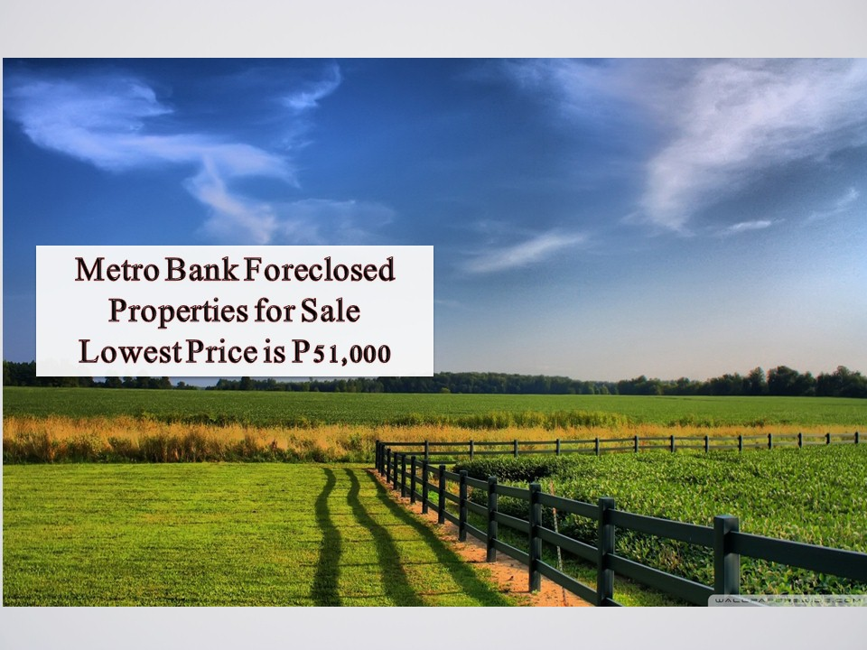 Searching for properties with reasonable price for personal use or investment? Check the list of agricultural and residential lots from Metro Bank's foreclosed properties as of March 2019! So if you are looking for properties to acquire this year, you might check the following foreclosure listing from Metrobank with a price range from P50,000 to P500,000 only. Happy Hunting!  Note: Jbsolis.com is not affiliated with Metrobank and this post is not a sponsored. All information below is for general purpose only. If you are interested in any of these properties, contact directly with the bank's branches in your area or in contact info listed in this post. Any transaction you entered towards the bank or any of its broker is at your own risk and account. For more details, please contact:  Danny Lozada 898-8979     danny.lozada@metrobank.com.ph     Nationwide sale of all vehicles & materials (FFE & Scrap)  Vilma Hernandez     898-9001     vilma.hernandez@metrobank.com.ph     Metro Manila, Visayas and Mindanao real estate properties  Carmina Lao     857-9685     carmina.lao@metrobank.com.ph     Luzon real estate properties  Majo Cabalda     857-9686     majo.cabalda@metrobank.com.ph   CALABARZON real estates properties