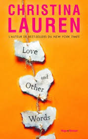https://www.lachroniquedespassions.com/2020/04/love-and-other-words-de-christina-lauren.html
