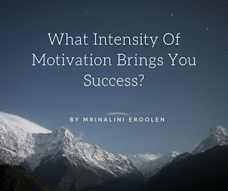 What Intensity Of Motivation Brings You Success?