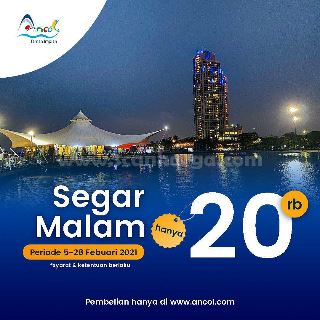 ANCOL TAMAN IMPIAN present! Promo PAKET SEGAR MALAM