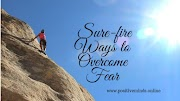How To Overcome Fear : Positive Minds