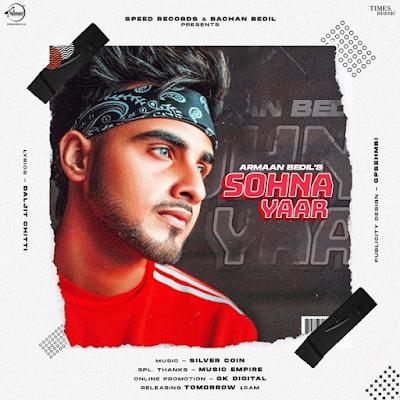 Sohna Yaar by Armaan Bedil Mp3 Download