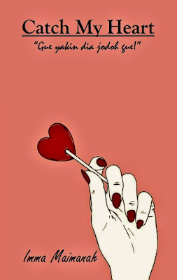 Catch My Heart by Imma Maimanah Pdf
