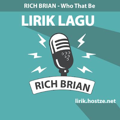 Lirik Lagu Who That Be - Rich Brian - Lirik Lagu Barat