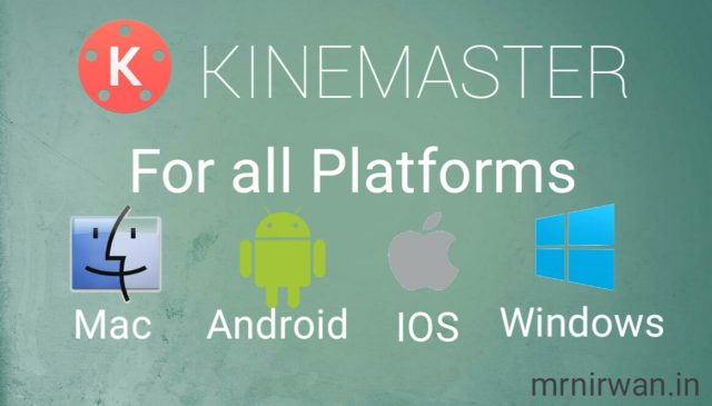 Kinemaster For All Platforms