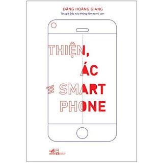 Thiện, Ác Và Smart Phone (Tái Bản) ebook PDF EPUB AWZ3 PRC MOBI