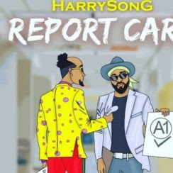Music: Harrysong - Report Card (Mp3 Download)